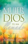 Mujer, Dios Te Ha Llamada [Spanish]