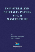 Industrial and Specialty Papers, Volume 2, Manufacture