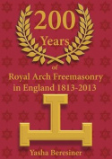 200 Years of Royal Arch Freemasonry in England