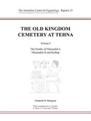 The Old Kingdom Cemetery at Tehna
