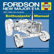 Fordson New Major E1A Enthusiasts' Manual