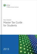 New Zealand Master Tax Guide for Students 2013