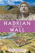 Hadrian and His Wall