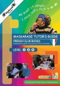 Maskarade Teacher's Guide - French Books Primary Level 1, 2,3 [FRE]