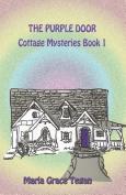 The Purple Door Cottage Mysteries Book 1