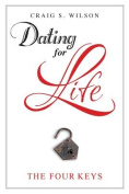 Dating for Life: The Four Keys