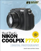 David Buschs Nikon P7700 Guide to Digital Photography