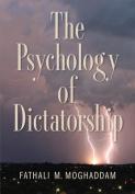 The Psychology of Dictatorship