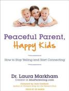 Peaceful Parent, Happy Kids [Audio]