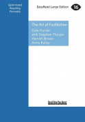 The Art of Facilitation [Large Print]