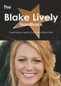 The Blake Lively Handbook - Everything You Need to Know About Blake Lively