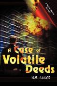 A Case of Volatile Deeds
