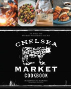 The Chelsea Market Cookbook