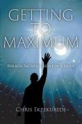 Getting to Maximum