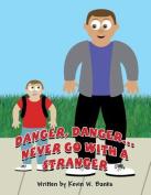 Danger, Danger...Never Go with a Stranger