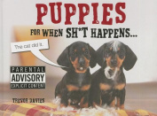Puppies for When Sh*t Happens
