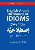 English-Arabic Dictionary of Idioms