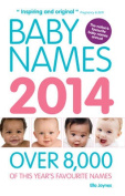 Baby Names: Over 8,000 of This Year's Favourite Names