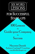 Six-Word Lessons for Successful Start-Ups