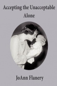 Accepting the Unacceptable Alone