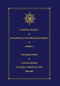 National Society of Daughters of Founders and Patriots of America Founders Index of Lineage Books Vol I-XXXX