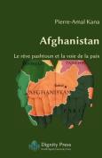 Afghanistan - Le Reve Pashtoun Et La Voie De La Paix [FRE]