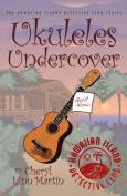 Ukuleles Undercover