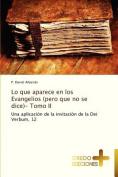 Lo Que Aparece En Los Evangelios (Pero Que No Se Dice)- Tomo II [Spanish]