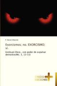Exorcismos; No. Exorcismo; Si. [Spanish]