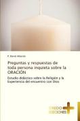 Preguntas y Respuestas de Toda Persona Inquieta Sobre La Oracion [Spanish]