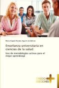 Ensenanza Universitaria En Ciencias de La Salud [Spanish]