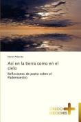 Asi En La Tierra Como En El Cielo [Spanish]