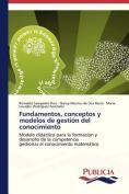 Fundamentos, Conceptos y Modelos de Gestion del Conocimiento [Spanish]
