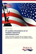 El Cambio Dramatico En El Modelo Teleserial Norteamericano [Spanish]