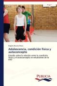 Adolescencia, Condicion Fisica y Autoconcepto [Spanish]