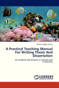 A Practical Teaching Manual For Writing Thesis And Dissertation