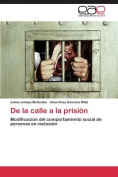 de La Calle a la Prision
