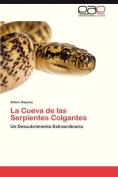 La Cueva de Las Serpientes Colgantes [Spanish]