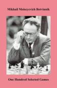 Botvinnik One Hundred Selected Games