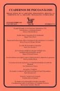 Cuadernos de Psicoanalisis, Organo Oficial de La Asociacion Psicoanalitica Mexicana, A.C., Julio-Diciembre de 2011, Volumen XLIV, Numeros 3 y 4 [Spanish]