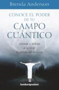 Conoce El Poder de Tu Campo Cuantico [Spanish]