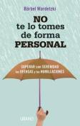 No Te Lo Tomes de Forma Personal [Spanish]