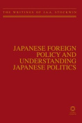 Japanese Foreign Policy and Understanding Japanese Politics