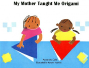 My Mother Taught Me Origami