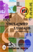 The Unclaimed Luggage and Other Stories