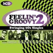 Feelin' Groovy 2 Swinging 60s Singles
