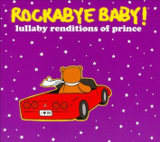 Rockabye Baby! Lullaby Renditions Of Prince