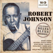 Robert Johnson and Other Delta Blues Heroes