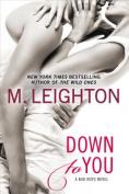 Down to You (Bad Boys Novel)