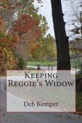 Keeping Reggie's Widow